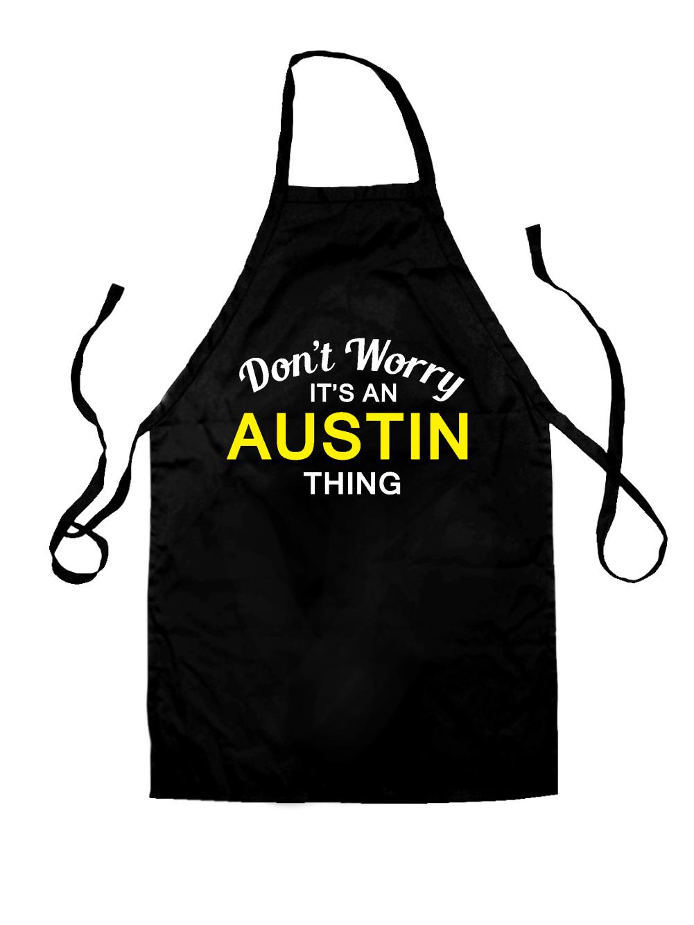 White apron austin - Don T Worry It S An Austin Thing Unisex Adult Fit Apron 5 Colours
